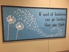 """A seed of kindness can go farther than you think."" - Ms. Gerber 