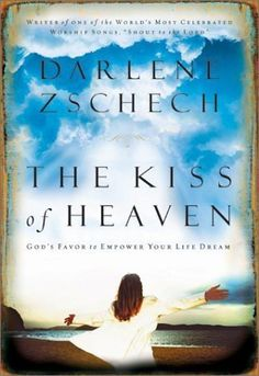 The Kiss of Heaven: Gods Favor to Empower Your Life Dream by Darlene Zschech, http://www.amazon.com/dp/0764227807/ref=cm_sw_r_pi_dp_glRErb0AF3AKW