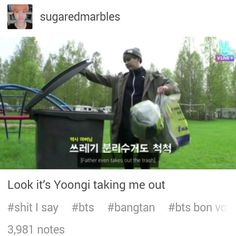 I laughed so hard at this. Hehe Yoongi is taking out BTS trash, Huhuhu I'm BTS trash.    -@BeautyandthePoet