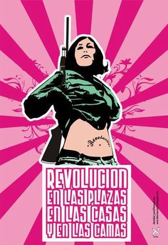 revolution in the streets, at home and in bed!