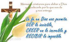 La fe en Dios nos permite VER lo invisible, CREER en lo increíble y RECIBIR lo imposible