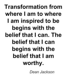 Transformation and Worthiness ~