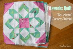 Fireworks Quilt No Waste Piecing Tutorial by Twelve Bees