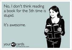 No, I don't think reading a book for the time is stupid. It's awesome - book humor / love to re-read a really good book I Love Books, Good Books, Books To Read, Big Books, Book Of Life, The Book, Book Quotes, Me Quotes, Book Memes