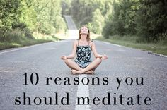 10 Reasons Meditate Meditation Mindfullness Primal Paleo Network