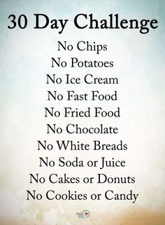Type YES if you agree. 30 Day Challenge No Chips No potatoes No Ice Cream No Fas… Type YES if you agree. 30 Day Challenge No Chips No potatoes No Ice Cream No Fast Food No Fried Food No Chocolate No White Breads No soda… 30 Day Challenge Food, Healthy Eating Challenge, 30 Day Workout Challenge, Health Challenge, Weight Loss Challenge, Eating Healthy, Nutrition Herbalife, Healthy Nutrition, Get Healthy