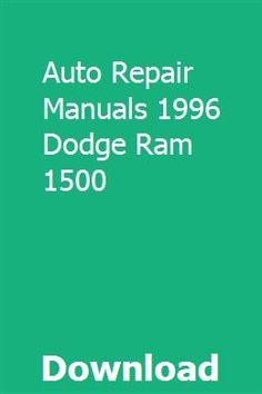 Auto Repair Manuals 1996 Dodge Ram 1500 Pdf Download Full Online Dodge Ram 1500 Ram 1500 Dodge Ram