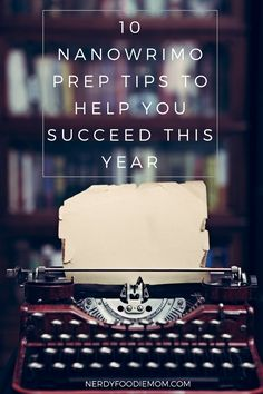 Prepare yourself for NaNoWriMo this year by diving in to NaNoWriMo prep month (October) with these great NaNoWriMo prep tips!