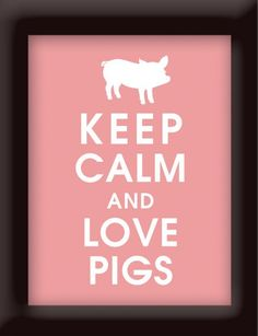 Keep Calm and Love Pigs 5X7 PrintFeatured in by KeepCalmShop