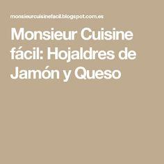 Monsieur Cuisine fácil: Hojaldres de Jamón y Queso