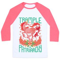 Show the world that you're done dealing with misogynistic bullshit and stomp the patriarchy under your hooves! Feminist unicorns everywhere agree, this is the best strategy for dealing with misogynistic assholes. Trample the patriarchy and show it off with pride and this awesome feminist unicorn shirt!