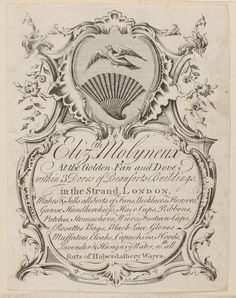 lizth. Molyneux, at the Golden-Fan and Dove, within 3 doors of Beauforts-Buildings, in the Strand, London…  Notes:  Title continues: makes & sells all sorts of fans, necklaces, flowers, gawse [sic] handkerchiefs, hair-caps, ribbons, patches, stomachers, wiers, fustian-caps, rosettes, bags, black-lace, gloves, muffatees, cloaks, capuchins, hoods, lavender & hungary water, n. th. all forts of Haberdashery wares.