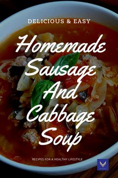 This fast cabbage and homemade Sausage soup will amaze you! , nutritious meals that will keep you on track with your fitness goals by Cyclerun Fitness Healthy Eating Habits, Healthy Lifestyle Tips, Italian Sausage Recipes, Bloated Belly, How To Cook Sausage, Body Cleanse, Homemade Soup, Fresh Vegetables, Nutrition Tips