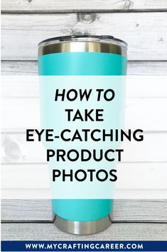 Looking for photography tips for your Etsy shop, craft business, or e-commerce store? Download my photography ebook and learn how to easily and quickly take product photos that stand out! #mycraftingcareer #photographyideas #customtumblers #craftbusiness