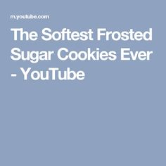 The Softest Frosted Sugar Cookies Ever - YouTube