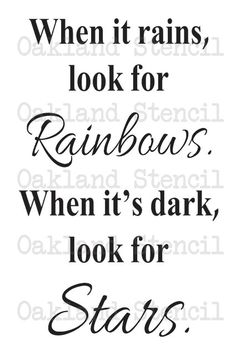 Primitive Inspirational STENCIL **When it rains, look for rainbows** for Painting Signs, Air crafts primitive, Inspirational STENCIL **When it rains, look for rainbows** for Painting Signs Walls Wood Fabric Airbrush Crafts Primitive Decor Sign Quotes, Me Quotes, Motivational Quotes, Inspirational Quotes, Vinyl Quotes, Monday Quotes, Phrase Cute, Great Quotes, Quotes To Live By