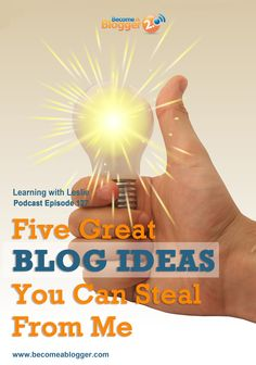 127 five great blog ideas you can steal from me