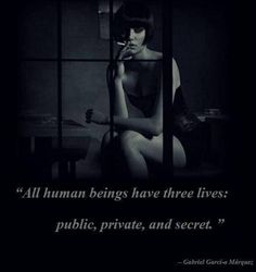 All human beings have three lives: public, private and secret