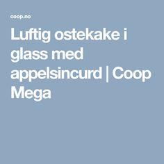 Luftig ostekake i glass med appelsincurd | Coop Mega