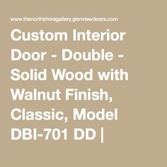 Custom Interior Door - Double - Solid Wood with Walnut Finish, Classic, Model DBI-701 DD | Glenview Doors | The North Shore Gallery | Custom Front Entry and Interior Doors, Wood Entry Doors in-Stock in Highland Park, Illinois - North Shore Gallery - Glenview Doors, Chicagoland, IL