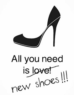 Who needs a boyfriend when you can have shoes??
