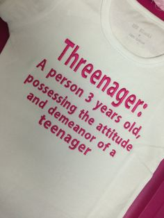 THREENAGER a person 3 years old teenager phrase by IzzyBTees1