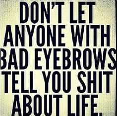 Eyebrows never lie