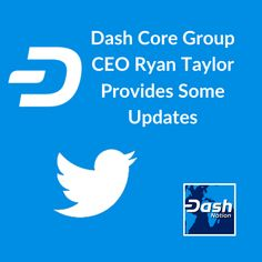 Dash Core Group CEO Ryan Taylor Provides Some Updates Dash Core Group CEO Ryan Taylor provided some timely updates on Twitter Friday afternoon. Thanks for reading! #dash #dashnation #bluehearts💙 #bitcoin #blockchain #crypto #defi Blockchain