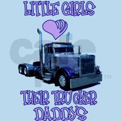 Little Girls Love Their Trucker Daddys Body Suit by trucksrus