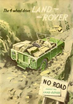 """""""No road - except for Land Rover. Landrover Defender, Defender 90, Landrover Serie, Landrover Range Rover, Vintage Trucks, Vintage Ads, Lander Rover, Range Rover Off Road, Land Rover Series 3"""