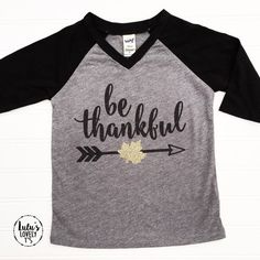 Be Thankful Thankful Shirt Thanksgiving Outfit by LuLusLovelyTs Thanksgiving Projects, Thanksgiving Outfit, Thanksgiving Tshirts, Vinyl Shirts, Custom Shirts, Tee Shirts, Fall Shirts, Kids Shirts, T Shirts For Women