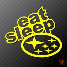 Eat Sleep Subaru - Vinyl decal sticker with Subaru Logo Impreza Legacy WRX STI