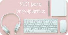 SEO para principiantes - Un post lleno de ideas y trucos para que google quiera a tu blog y lo posicione como se merece. Ademas de una forma clara y fácil de entender. #seo #google #blog #blogger #socialmedia