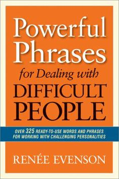 Summary: There's no escaping problematic personalities. Learn to build positive, productive relationships with everyone in your workplace. This trouble-shooting guide is organized for quick look up, helping you identify situations that push your emotional buttons, and offering tools for defusing potentially explosive situations.