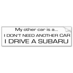 All you need to drive is a Subaru!