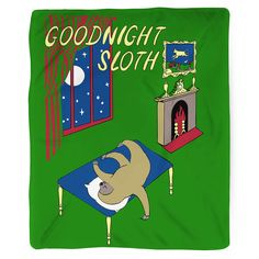 Tuck yourself in with this sloth-decorated homage to Goodnight Moon - Goodnight Sloth! Blanket Details: - Printed in USA! - Poly Fleece Plush Material - Custom Printed on front - Taupe Color Brushed F