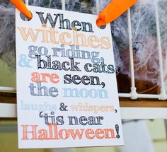 When witches go riding & black cats are seen, the moon laughs & whispers 'tis near Halloween!!