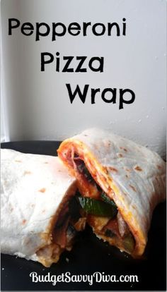 Pepperoni Pizza Wrap, #Pepperoni, #Pizza, #Wrap