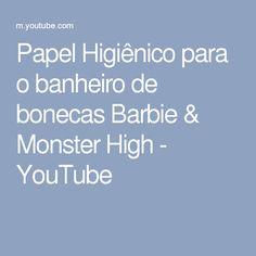 Papel Higiênico para o banheiro de bonecas Barbie & Monster High - YouTube