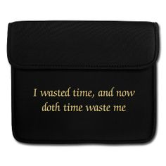 iPad Cover ~ I wasted time and now doth time waste me Life Words, Then And Now, Shakespeare, No Time For Me, Acting, Ipad, Cover, Design