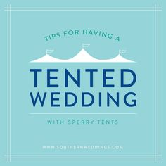 Sponsored Post: Tented Wedding Tips with Sperry Tents - Southern Weddings Magazine Wedding Advice, Wedding Planning Tips, Event Planning, Wedding Planner, Wedding Ideas, Wedding Couples, Wedding Decor, Tent Wedding, Wedding Events