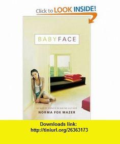 Babyface (9780152062774) Norma Fox Mazer , ISBN-10: 0152062777  , ISBN-13: 978-0152062774 ,  , tutorials , pdf , ebook , torrent , downloads , rapidshare , filesonic , hotfile , megaupload , fileserve
