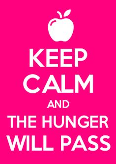 "thinspiration pictures... ""KEEP CALM AND THE HUNGER WILL PASS"" #THINSPIRATION"