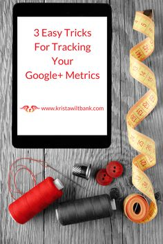 Learn some tricks for tracking your Google+ Metrics. Measuring all your marketing efforts includes activities using your Google+ personal profile.