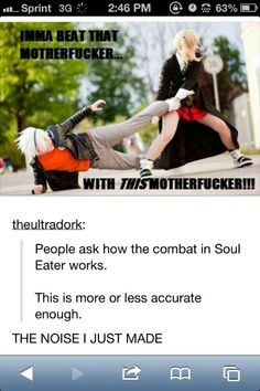 Soul Eater- Exactly!!!