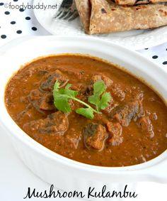 Mushroom Gravy / Kalan Kulambu in tamil is a thick and tasty vegetarian gravy. Goes well with idly /dosa/ chapathi /poori