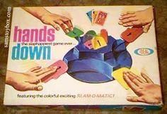 Hands Down - the slap happiest game ever...once you get two of a kind, Hands Down! I remember that commercial like it was yesterday.