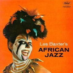Les Baxter - African Jazz by LP Cover Art. hey Les, bet all the black jazz musicians on the circuit loved this super cover, eh? Easy Listening, Lp Cover, Cover Art, Vinyl Cover, Jazz Cd, Worst Album Covers, Classic Album Covers, Lounge Music, Jazz Poster