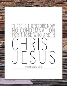 """""""For God did not send His Son into the world to condemn the world, but to save the world through Him."""" John 3:17"""