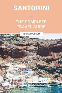 The Complete Santorini, Greece Travel Guide